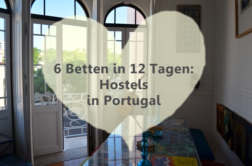 6 Betten in 12 Tagen: Hostels in Portugal