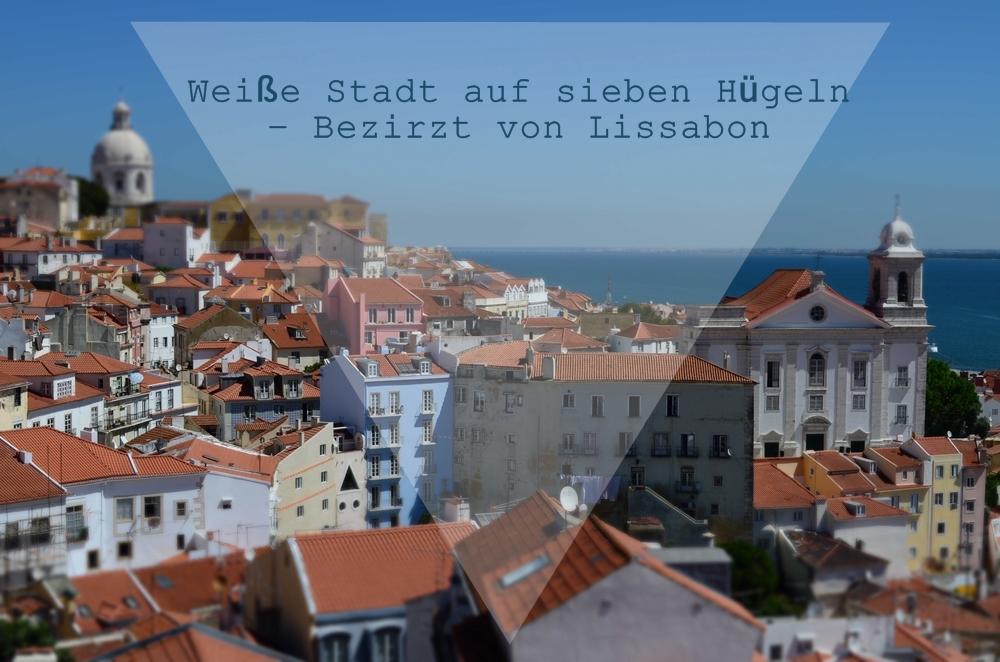 Weiße Stadt auf sieben Hügeln – Bezirzt von Lissabon