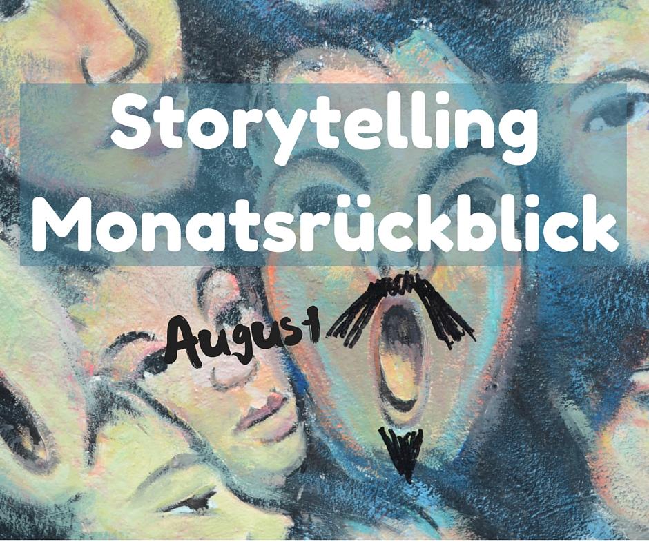 Der Storytelling Monatsrückblick August