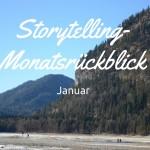 Storytelling-Monatsrückblick Januar